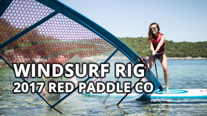 how to set up your windsurf rig from red paddle co
