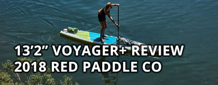 2018 red paddle co 13-2 voyager plus review best inflatable sup paddle board touring
