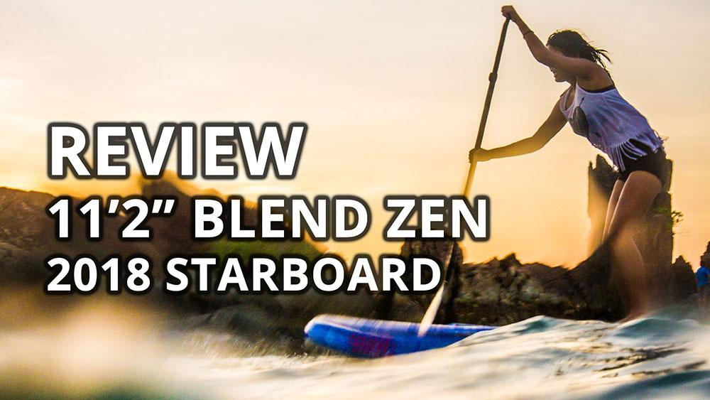 2018 starboard inflatable sup blend zen review