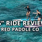 "Review of the 2019 Red Paddle Co 10'6"" Ride inflatable paddle board"
