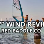 "Review of the 2018 Red Paddle Co 10'7"" Wind inflatable paddle board & windSUP"